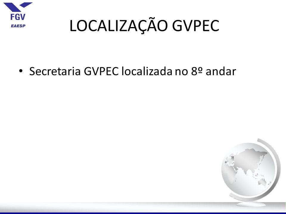 LOCALIZAÇÃO GVPEC Secretaria GVPEC localizada no 8º andar