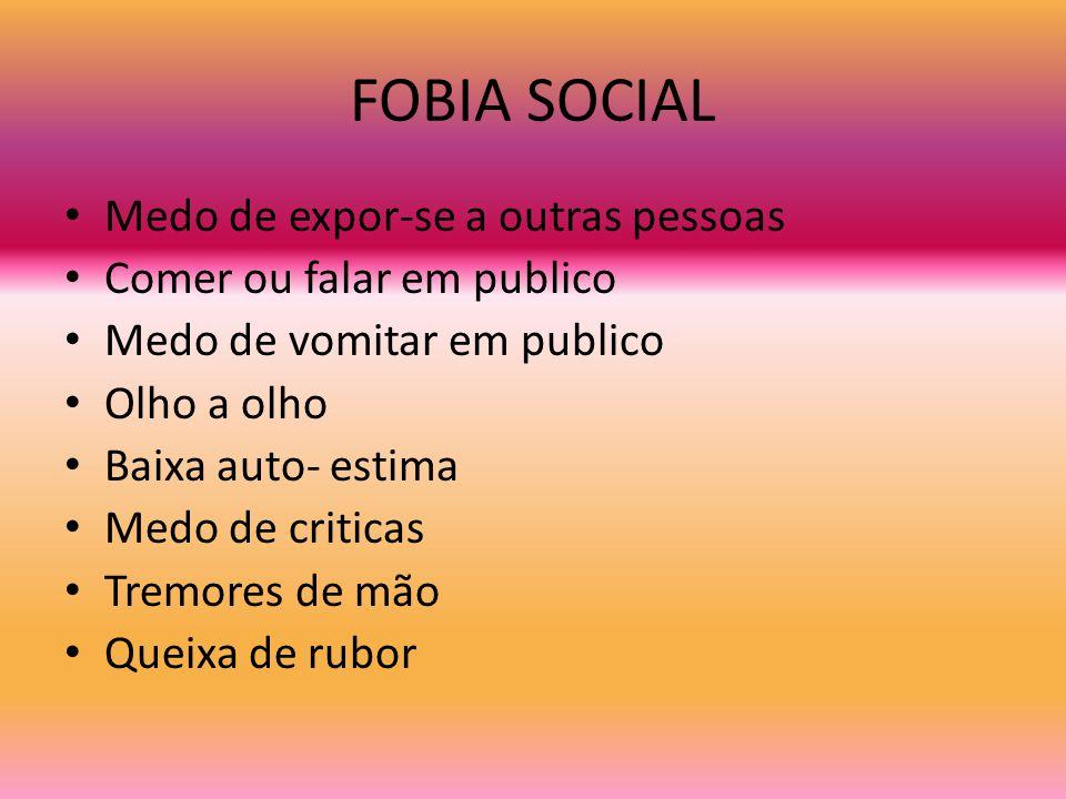 FOBIA SOCIAL Medo de expor-se a outras pessoas