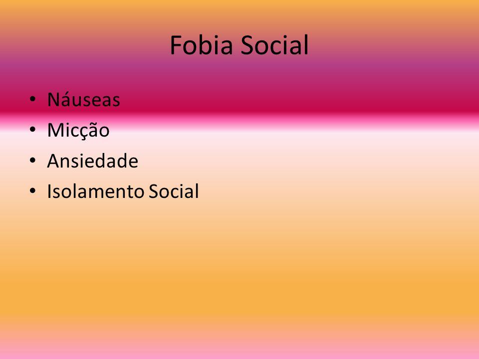 Fobia Social Náuseas Micção Ansiedade Isolamento Social
