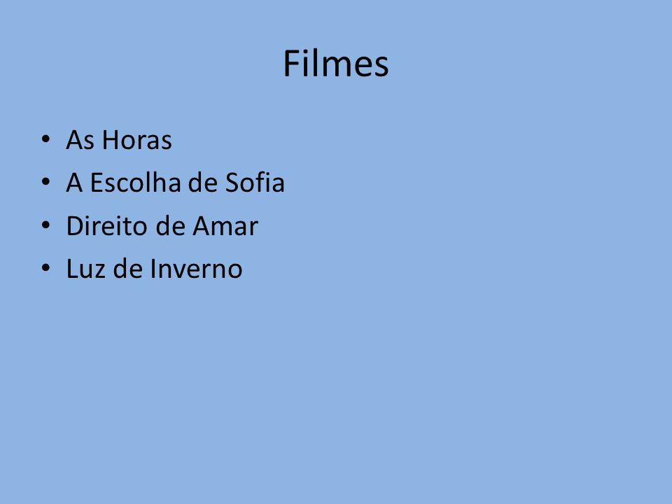 Filmes As Horas A Escolha de Sofia Direito de Amar Luz de Inverno