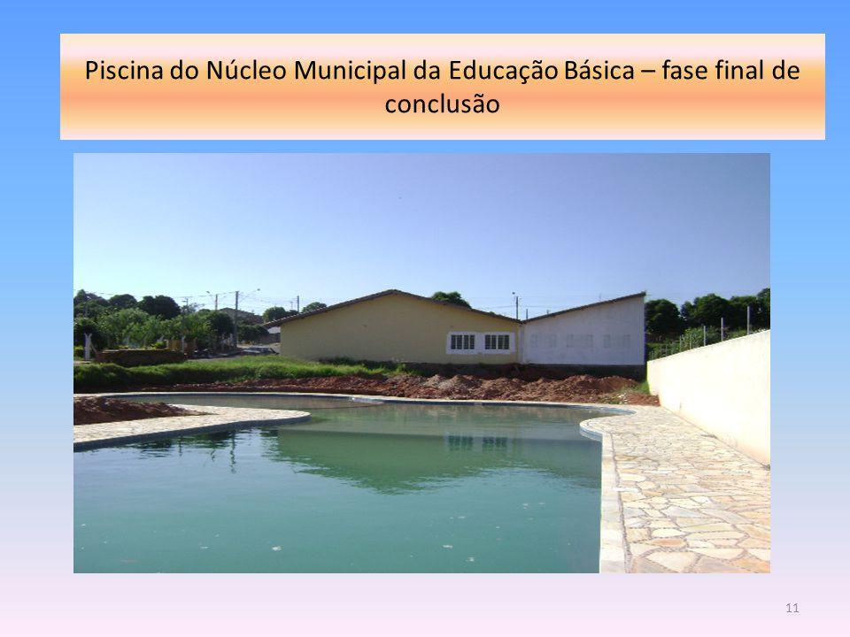Piscina do Núcleo Municipal da Educação Básica – fase final de conclusão