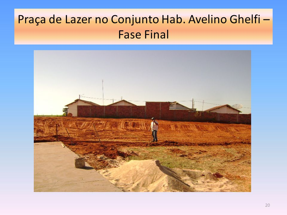 Praça de Lazer no Conjunto Hab. Avelino Ghelfi – Fase Final