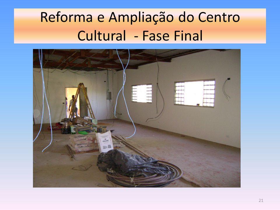 Reforma e Ampliação do Centro Cultural - Fase Final