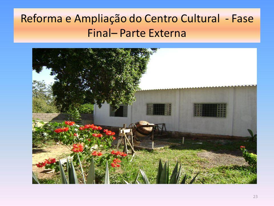 Reforma e Ampliação do Centro Cultural - Fase Final– Parte Externa