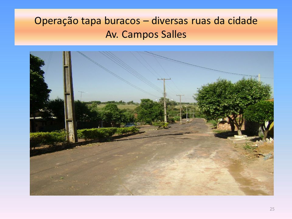 Operação tapa buracos – diversas ruas da cidade Av. Campos Salles