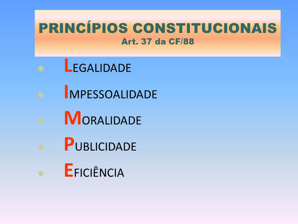 PRINCÍPIOS CONSTITUCIONAIS Art. 37 da CF/88