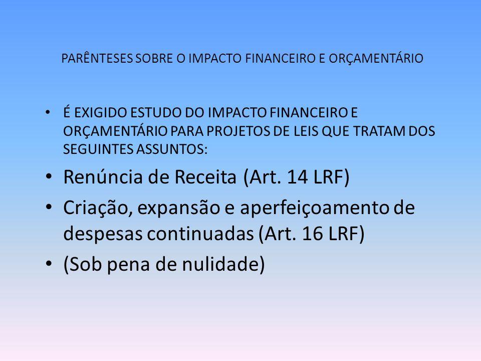 PARÊNTESES SOBRE O IMPACTO FINANCEIRO E ORÇAMENTÁRIO