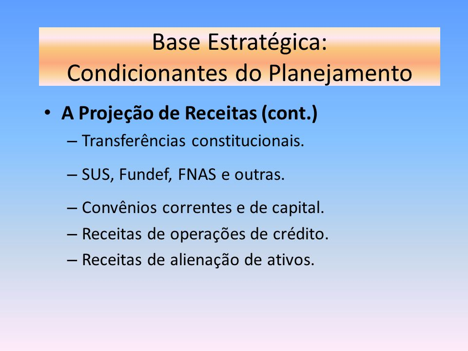 Base Estratégica: Condicionantes do Planejamento