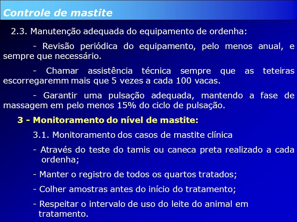Controle de mastite 2.3. Manutenção adequada do equipamento de ordenha: