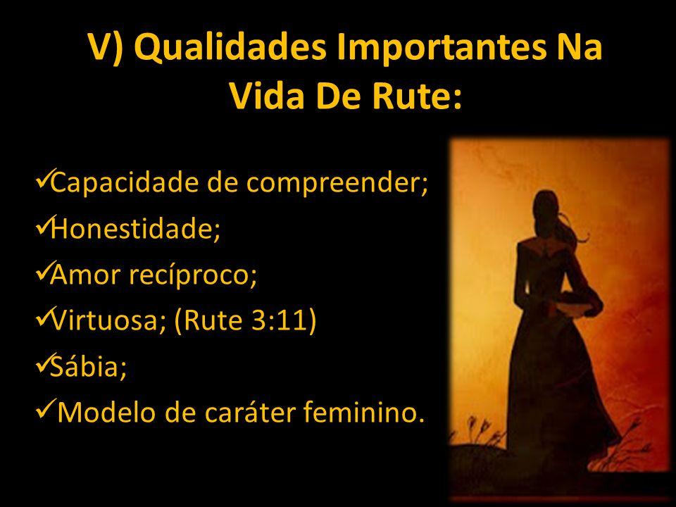 V) Qualidades Importantes Na Vida De Rute: