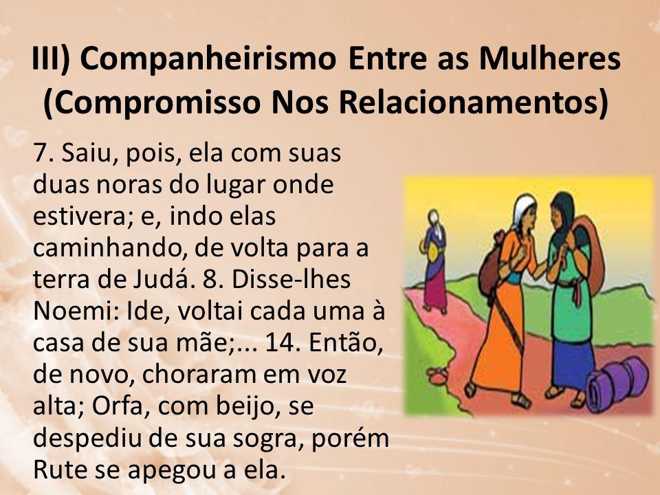 III) Companheirismo Entre as Mulheres (Compromisso Nos Relacionamentos)