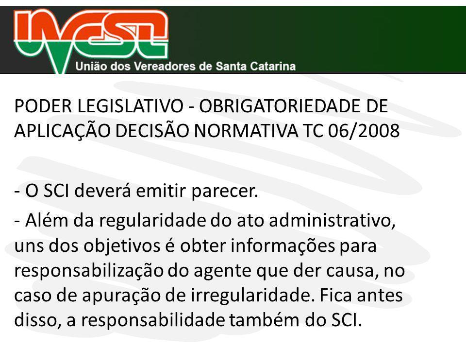PODER LEGISLATIVO - OBRIGATORIEDADE DE APLICAÇÃO DECISÃO NORMATIVA TC 06/2008