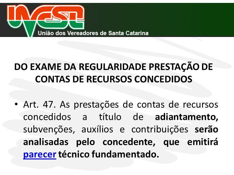 DO EXAME DA REGULARIDADE PRESTAÇÃO DE CONTAS DE RECURSOS CONCEDIDOS
