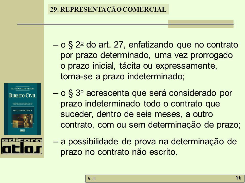 – o § 2o do art. 27, enfatizando que no contrato por prazo determinado, uma vez prorrogado