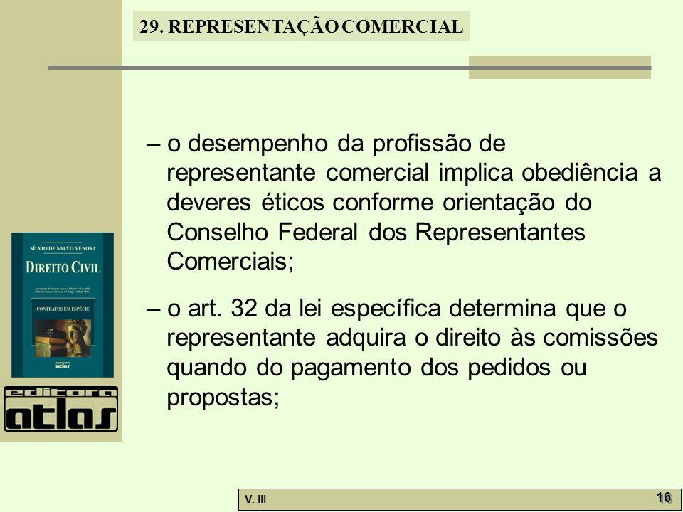 – o desempenho da profissão de representante comercial implica obediência a deveres éticos conforme orientação do Conselho Federal dos Representantes Comerciais;
