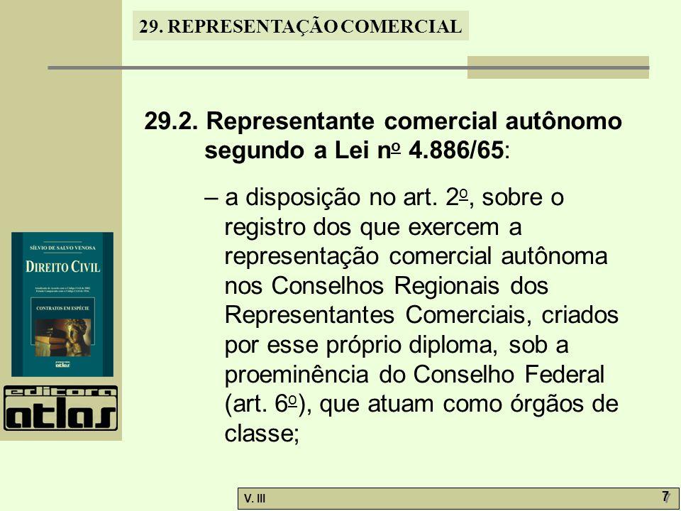 29.2. Representante comercial autônomo segundo a Lei no 4.886/65: