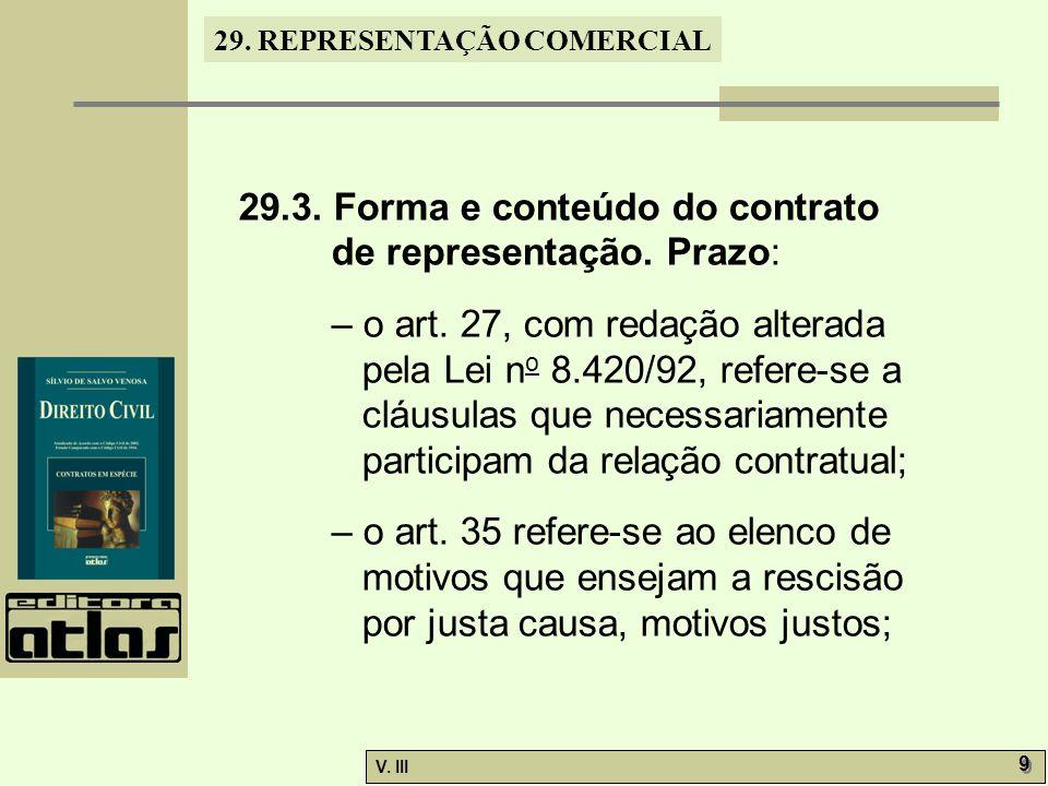 29.3. Forma e conteúdo do contrato de representação. Prazo: