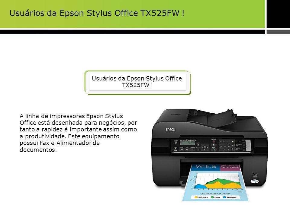 Usuários da Epson Stylus Office TX525FW !