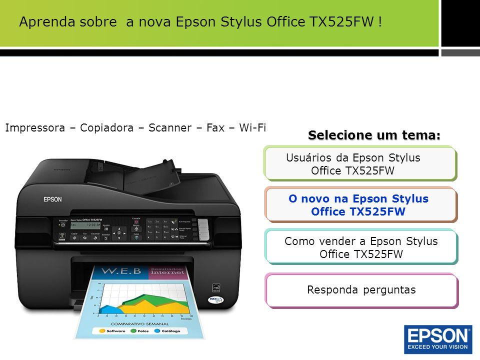 Aprenda sobre a nova Epson Stylus Office TX525FW !