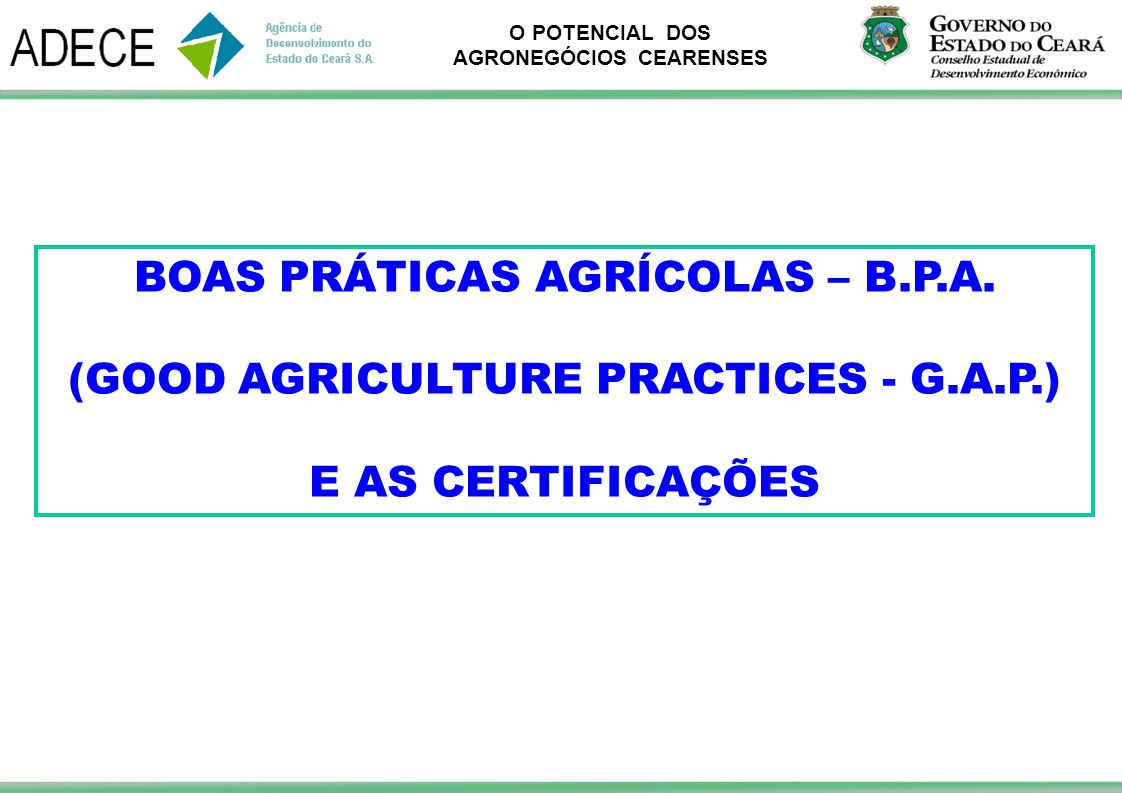 BOAS PRÁTICAS AGRÍCOLAS – B.P.A. (GOOD AGRICULTURE PRACTICES - G.A.P.)