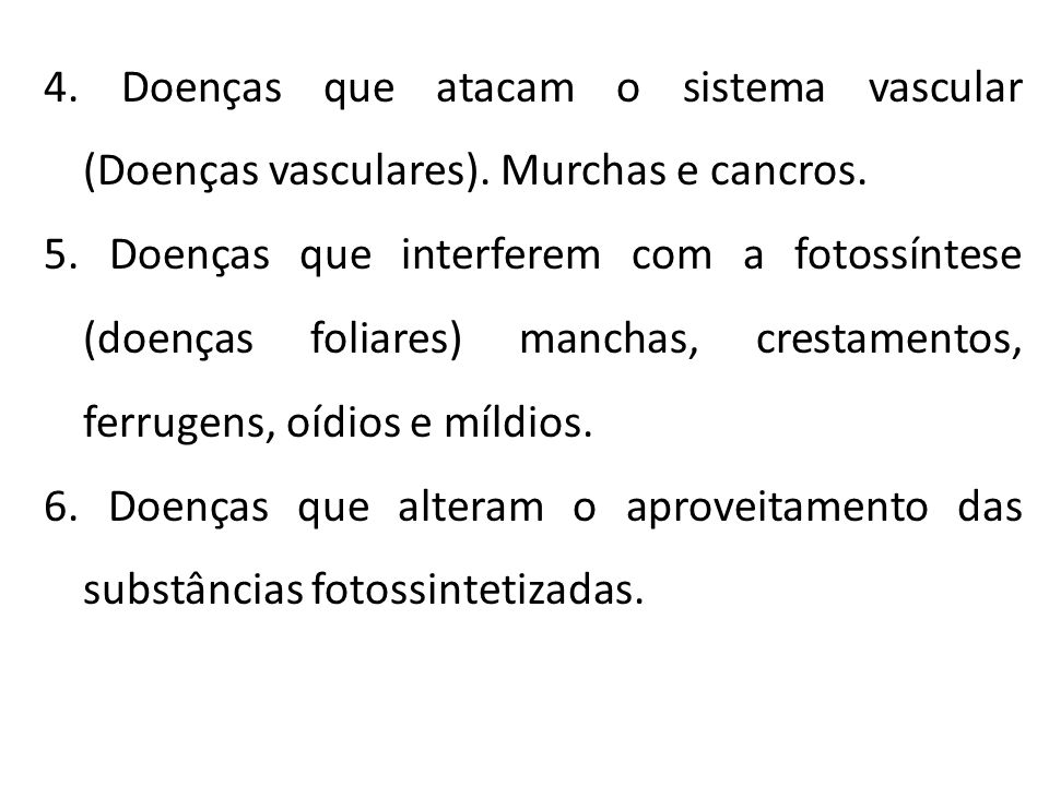 4. Doenças que atacam o sistema vascular (Doenças vasculares)