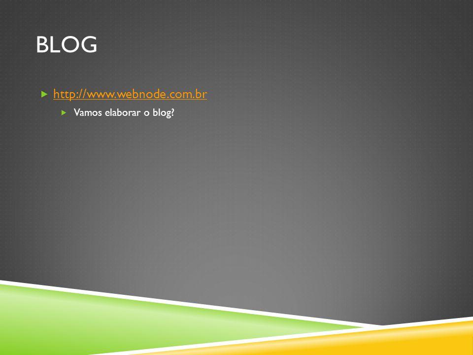 blog http://www.webnode.com.br Vamos elaborar o blog