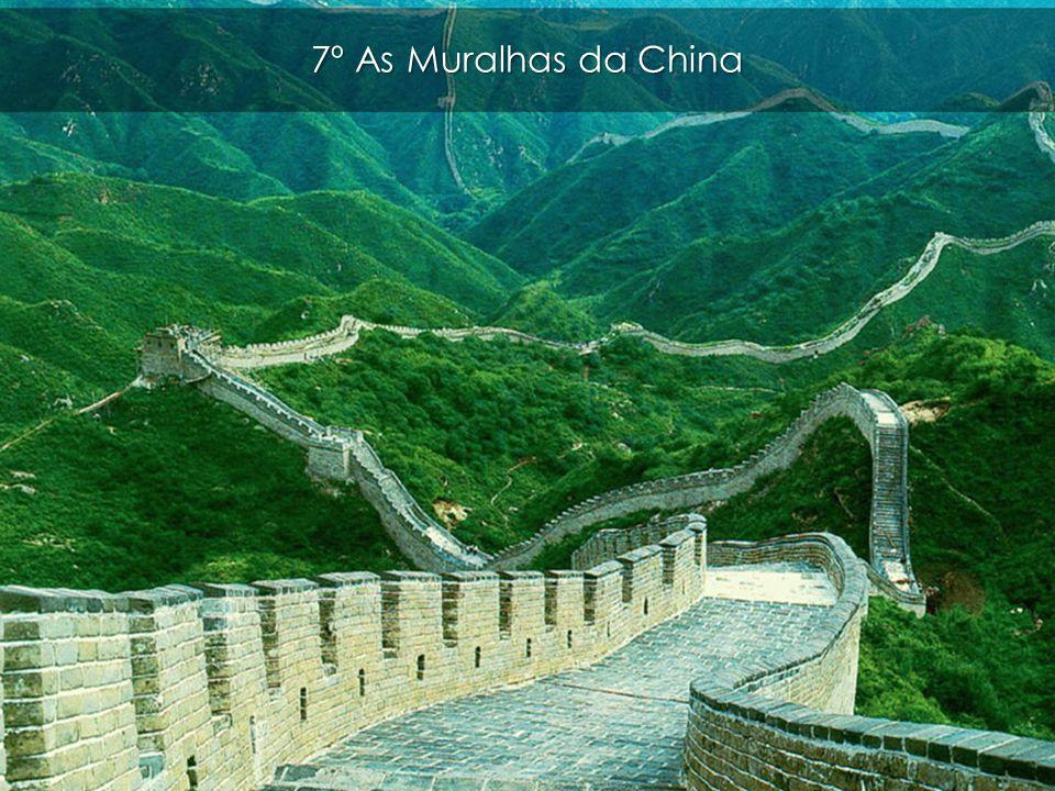 7º As Muralhas da China