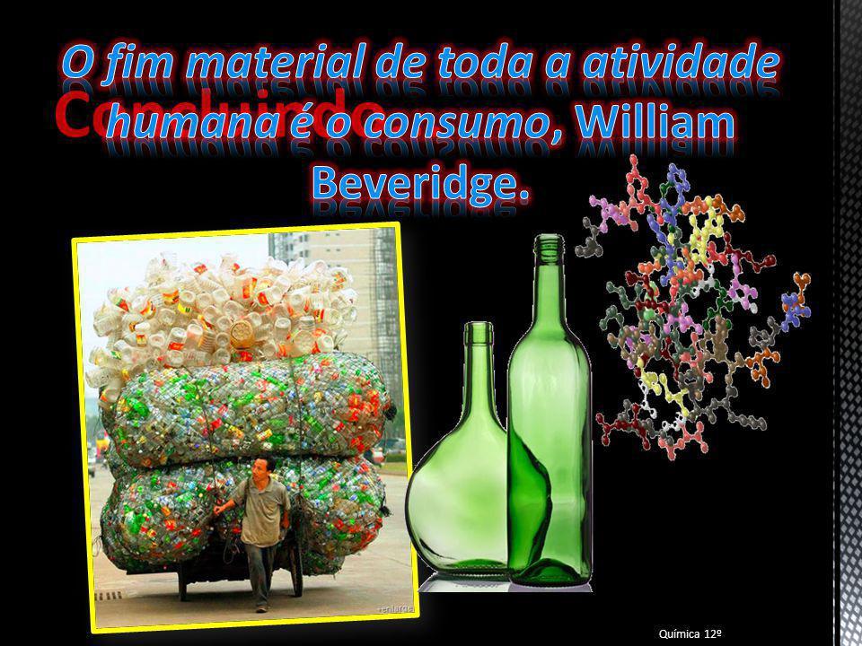 O fim material de toda a atividade humana é o consumo, William Beveridge.