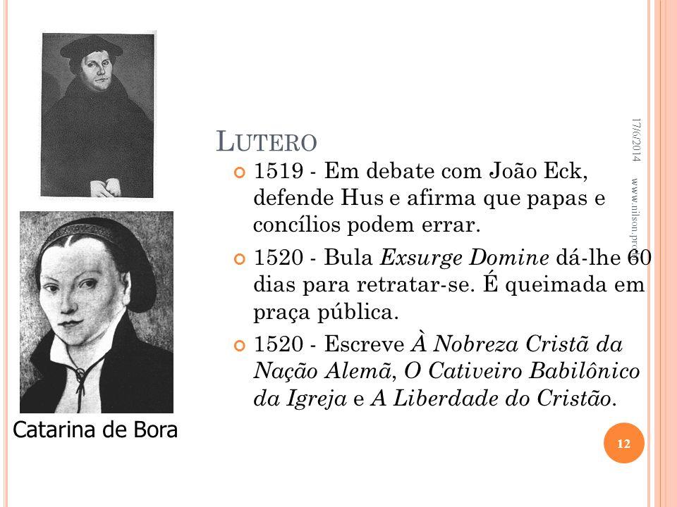 Lutero 02/04/2017. 1519 - Em debate com João Eck, defende Hus e afirma que papas e concílios podem errar.