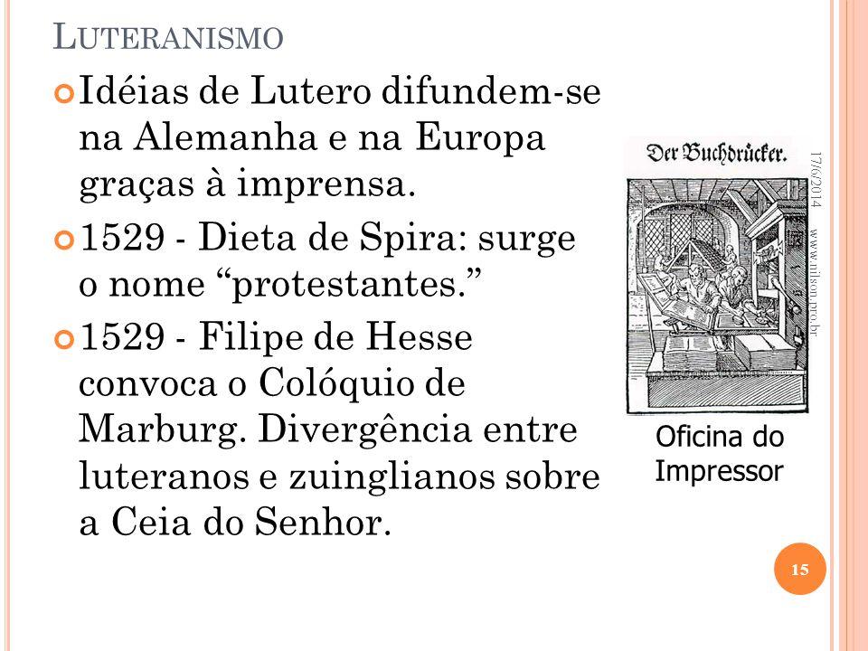 1529 - Dieta de Spira: surge o nome protestantes.