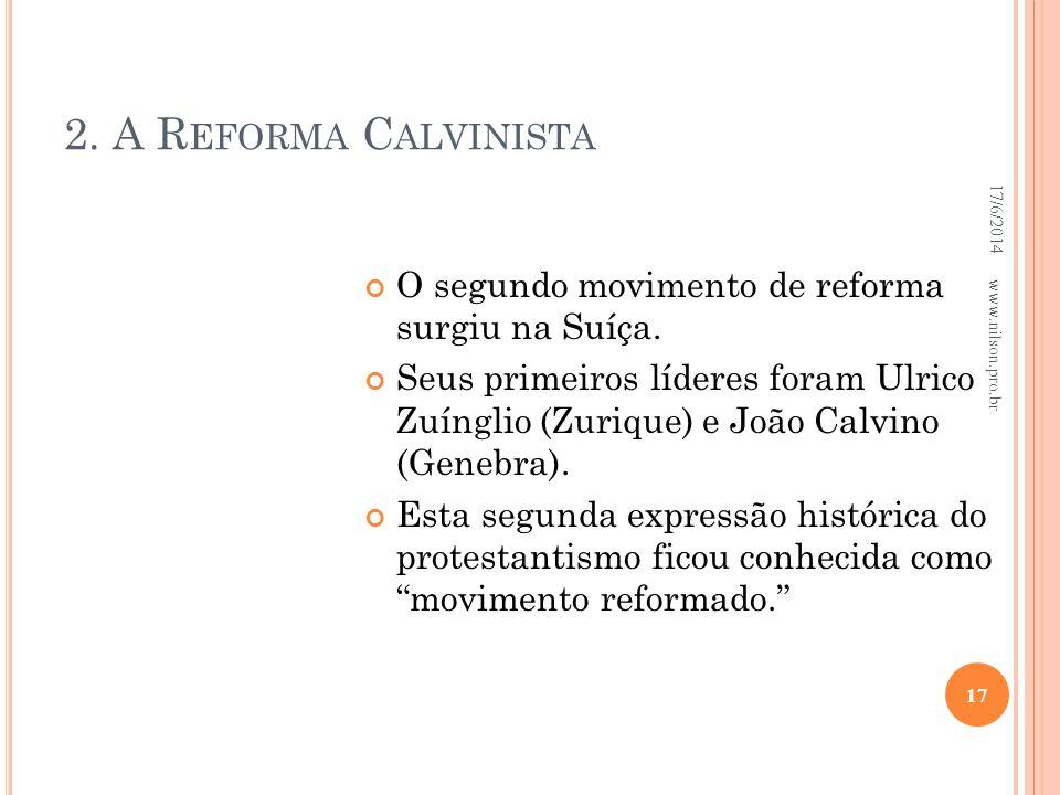 2. A Reforma Calvinista 02/04/2017. O segundo movimento de reforma surgiu na Suíça.