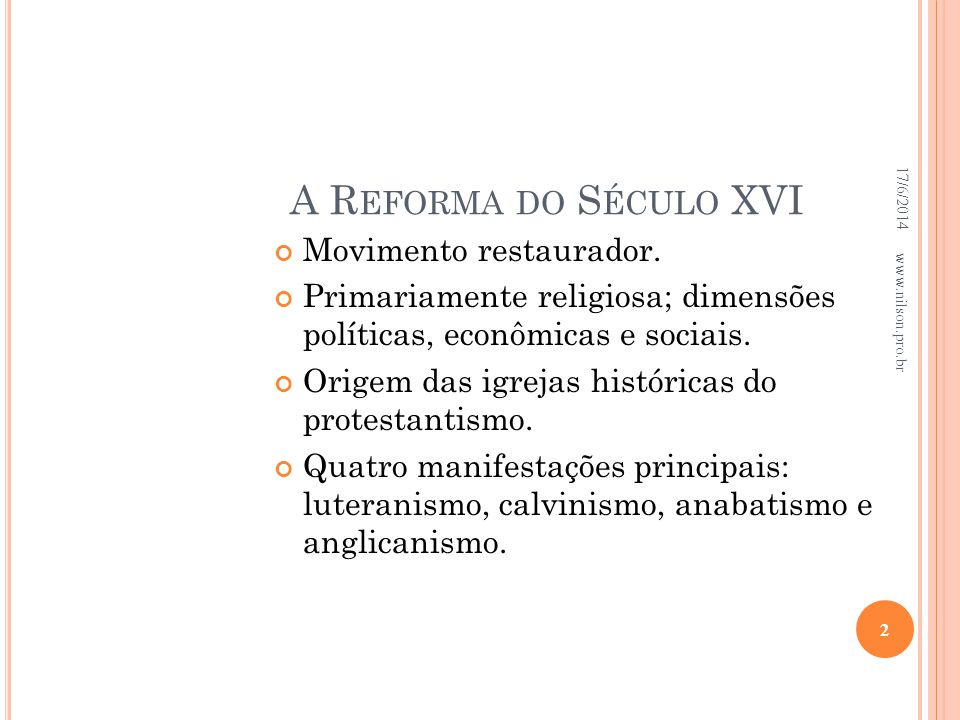 A Reforma do Século XVI Movimento restaurador.