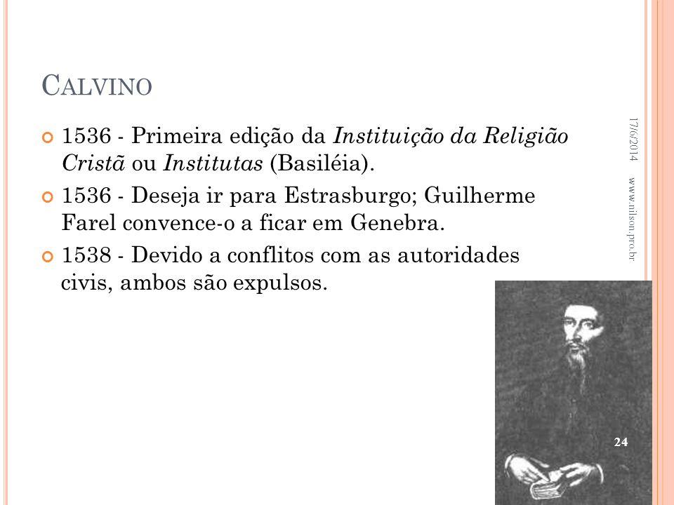 Calvino 02/04/2017. 1536 - Primeira edição da Instituição da Religião Cristã ou Institutas (Basiléia).
