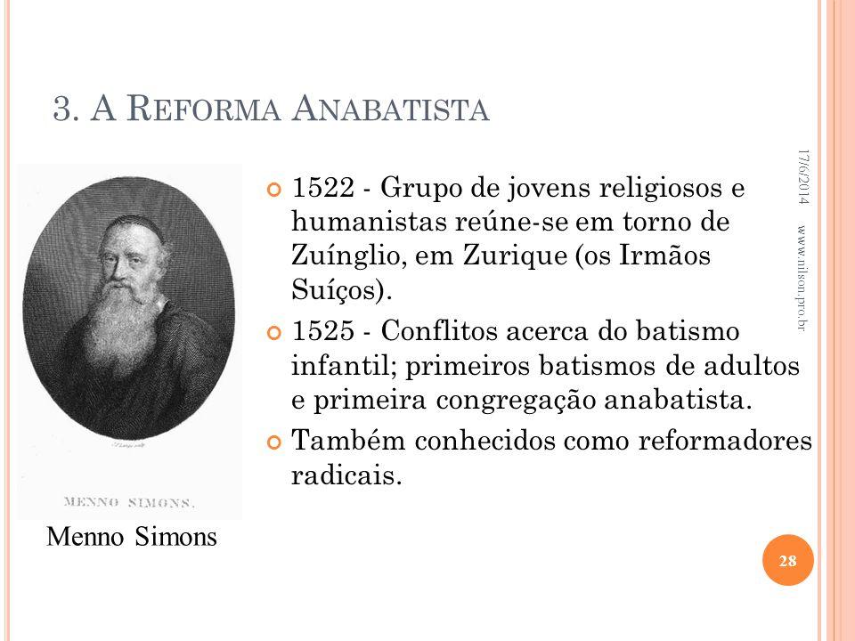 3. A Reforma Anabatista 02/04/2017. 1522 - Grupo de jovens religiosos e humanistas reúne-se em torno de Zuínglio, em Zurique (os Irmãos Suíços).