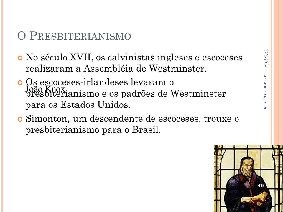 O Presbiterianismo 02/04/2017. No século XVII, os calvinistas ingleses e escoceses realizaram a Assembléia de Westminster.