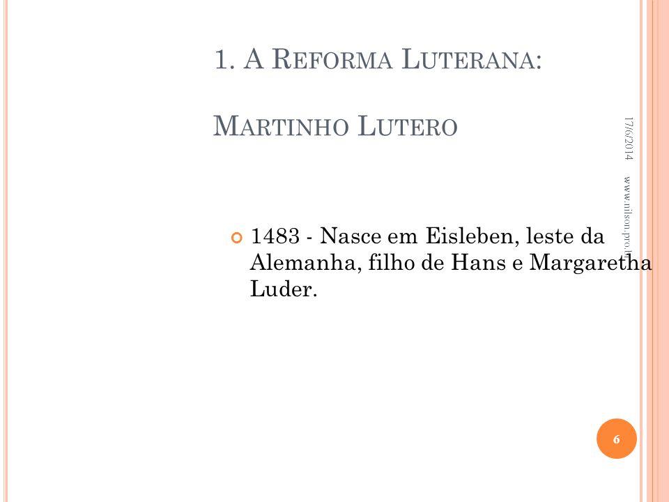 1. A Reforma Luterana: Martinho Lutero