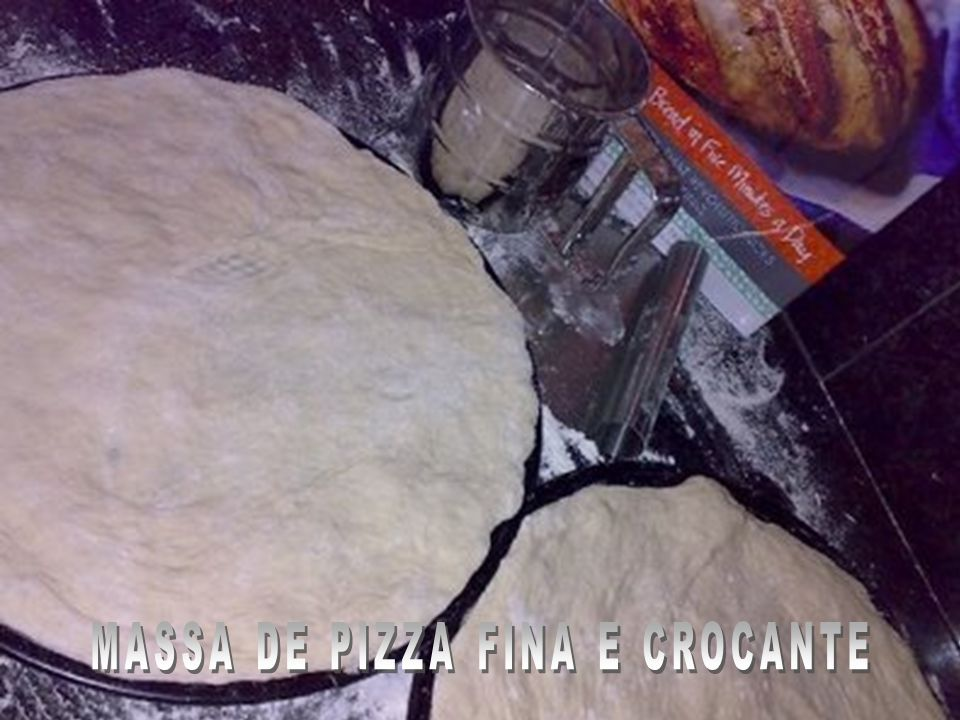 MASSA DE PIZZA FINA E CROCANTE