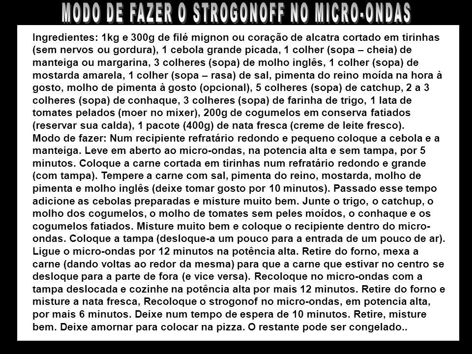 MODO DE FAZER O STROGONOFF NO MICRO-ONDAS