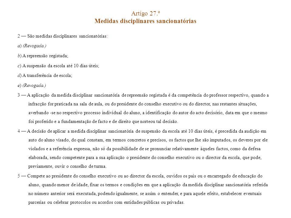 Artigo 27.º Medidas disciplinares sancionatórias