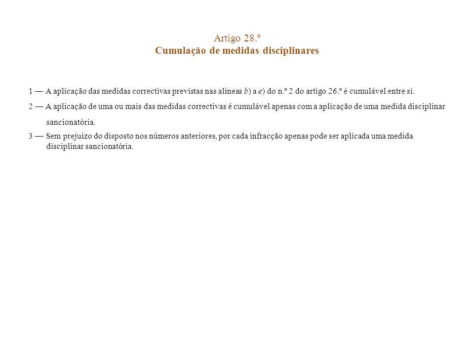 Artigo 28.º Cumulação de medidas disciplinares