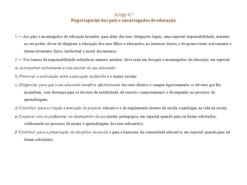 Artigo 6.º Papel especial dos pais e encarregados de educação