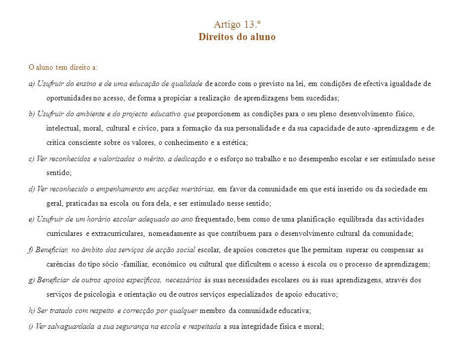 Artigo 13.º Direitos do aluno