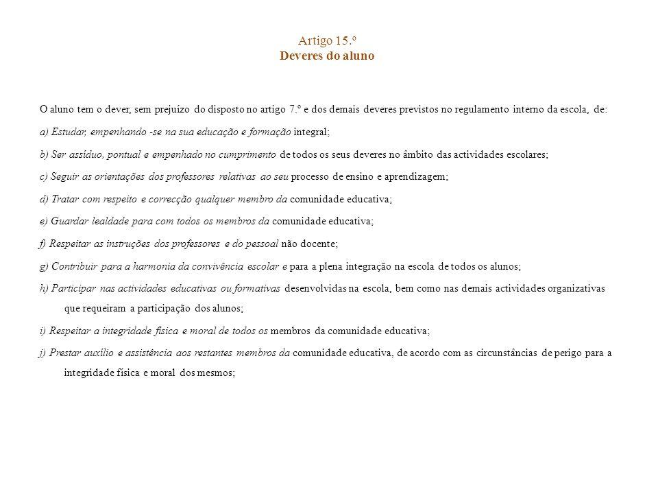 Artigo 15.º Deveres do aluno