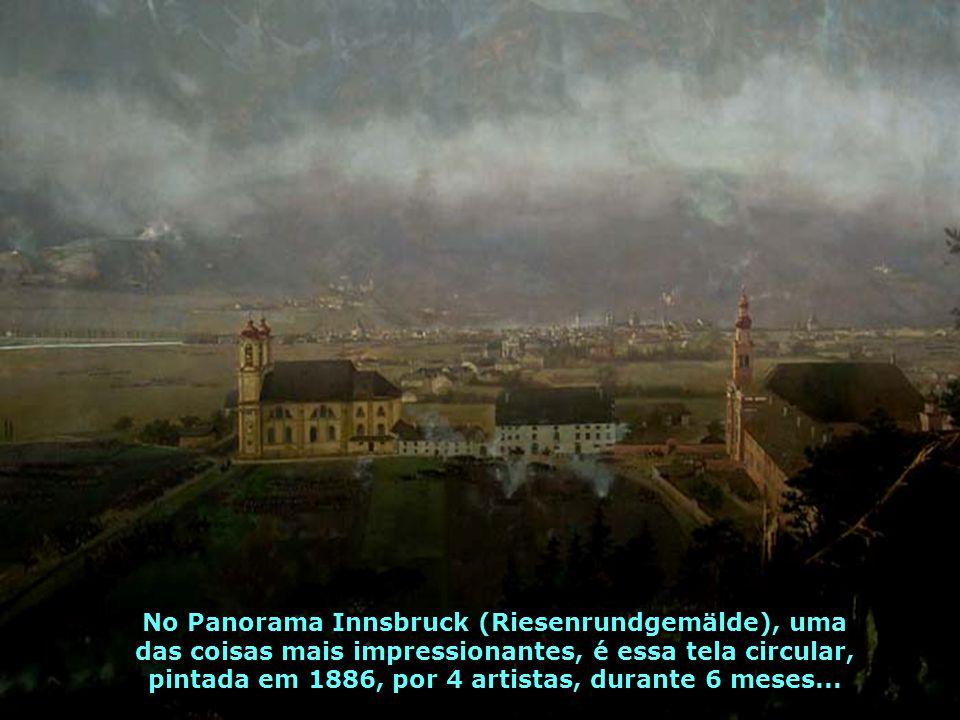 No Panorama Innsbruck (Riesenrundgemälde), uma das coisas mais impressionantes, é essa tela circular, pintada em 1886, por 4 artistas, durante 6 meses...