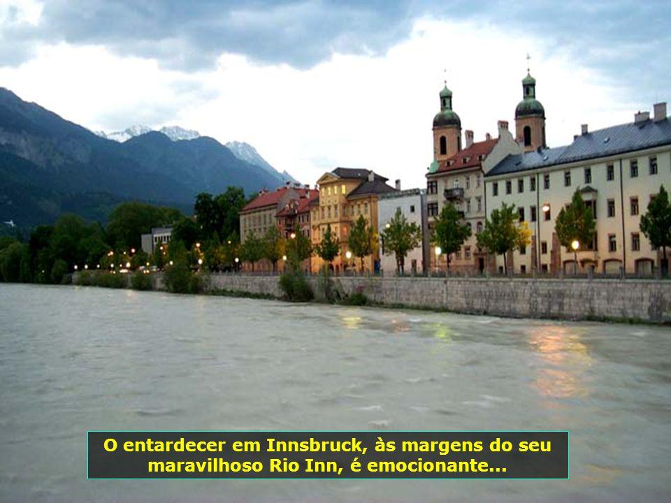 O entardecer em Innsbruck, às margens do seu maravilhoso Rio Inn, é emocionante...