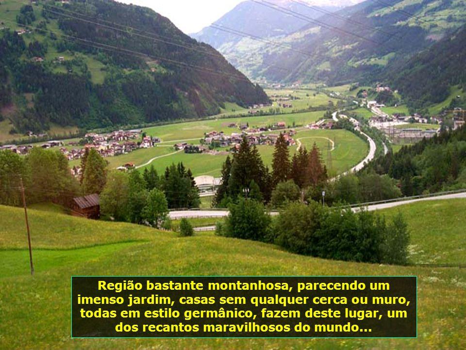 Região bastante montanhosa, parecendo um imenso jardim, casas sem qualquer cerca ou muro, todas em estilo germânico, fazem deste lugar, um dos recantos maravilhosos do mundo...