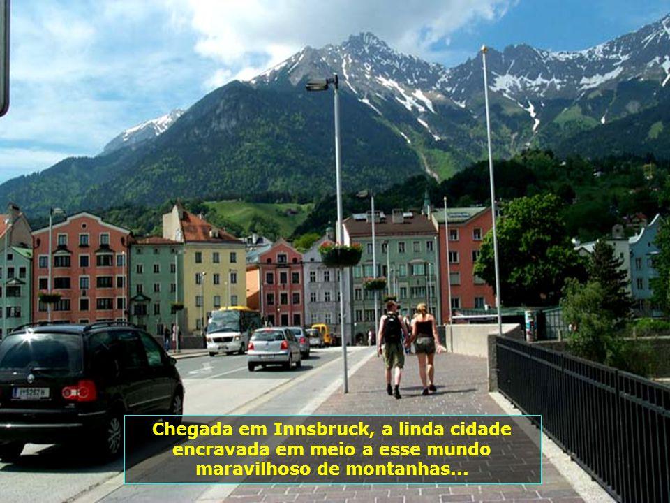 Chegada em Innsbruck, a linda cidade encravada em meio a esse mundo maravilhoso de montanhas...