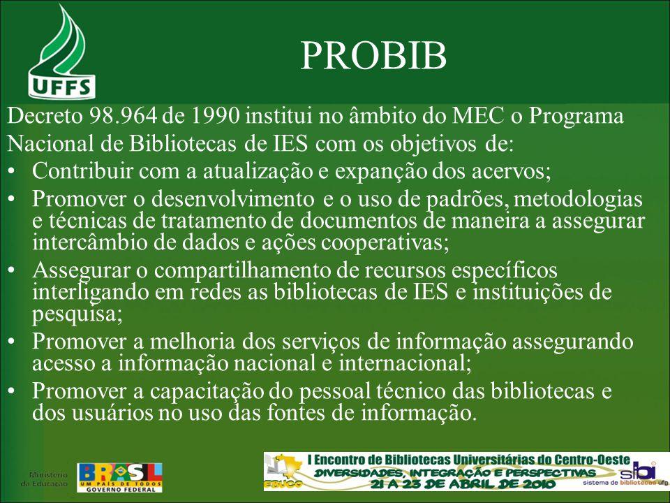 PROBIB Decreto 98.964 de 1990 institui no âmbito do MEC o Programa
