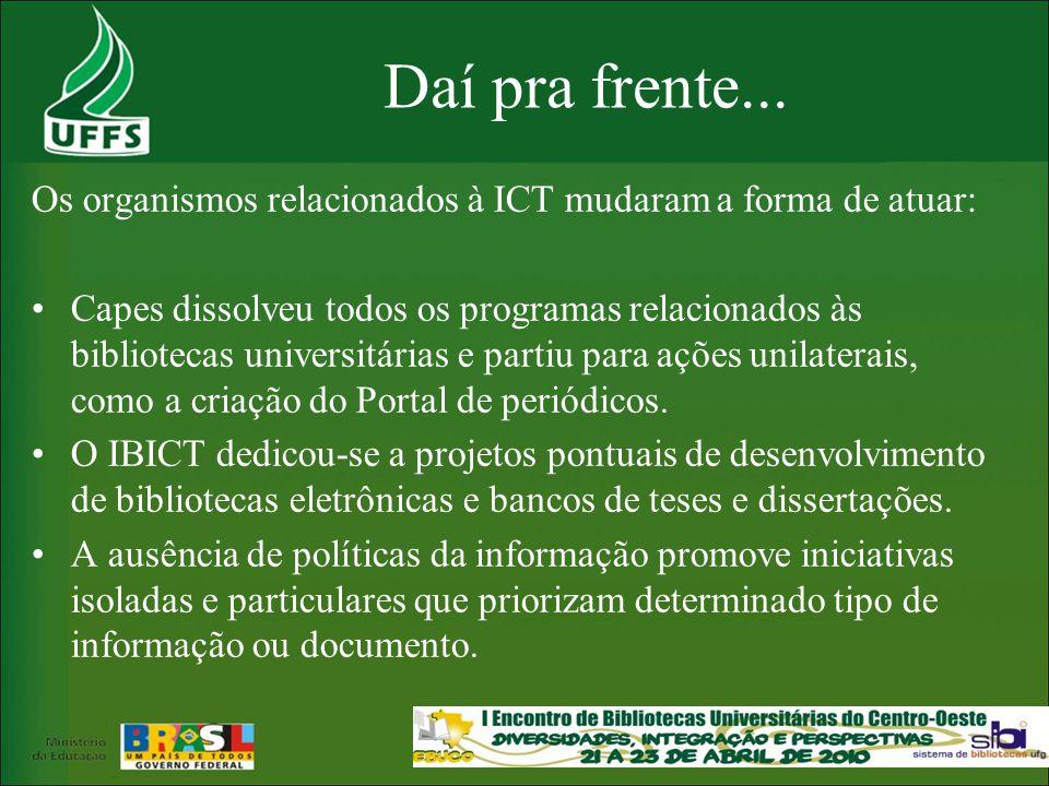 Daí pra frente... Os organismos relacionados à ICT mudaram a forma de atuar: