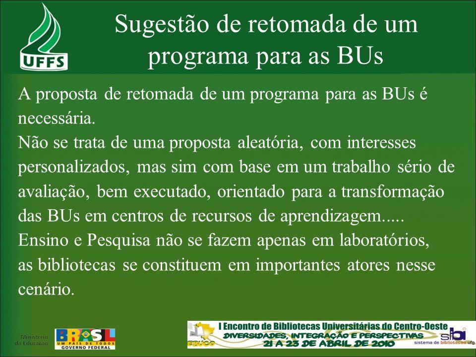 Sugestão de retomada de um programa para as BUs